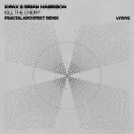 K-Pax & Brian Harrison - Kill The Enemy (Fractal Architect Remix)