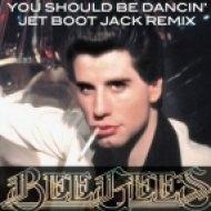Bee Gees - You Shoul\'d Be Dancin\' (Jet Boot Jack Remix)