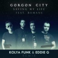 Gorgon City feat. Romans  - Saving My Life (Kolya Funk & Eddie G Remix) (Kolya Funk & Eddie G Remix)
