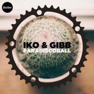 IKO & GIBB - Paradiscoball (Demian Remix)