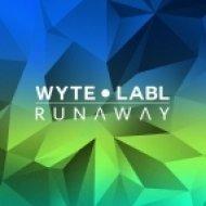 WYTE LABL - Runaway (Get To Know\'s Future Boogie Remix)