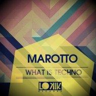 Marotto - What Is Techno (Original Mix)