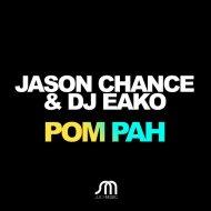 Jason Chance, DJ Eako - Pom Pah (Maffa Mix)