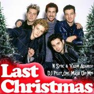N Sync & Vadim Adamov - Last Christmas 2016 (DJ Pilot.One Mash Up Mix)