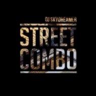 DJ Skydreamer - Street Combo (Original Mix)