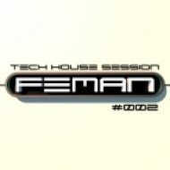 FEMAN - Tech House session #002 ()