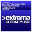 Silica, Billy Rutts - Accelerate (Billy Rutts & Silica Pres. Twisted Universe) (Original Mix)