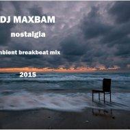 DJ MAXBAM - nostalgia (Original mix)