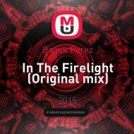 Baguk Perez - In The Firelight (Original mix)