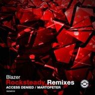 Blazer - Rocksteady (MartOpetEr Remix)