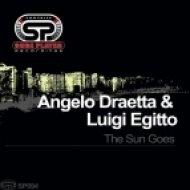 Angelo Draetta & Luigi Egitto - Sun Goes (Original Mix)