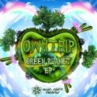 Owntrip - Green Planet (Original Mix)