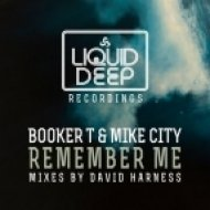 Booker T & Mike City - Remember Me (David Harness Remix)