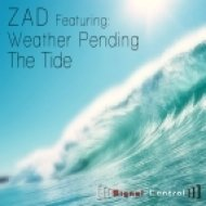 Zad & Weather Pending - The Tide (Vocal Remix)