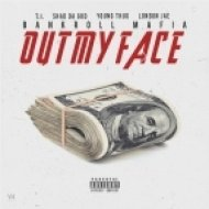 Bankroll Mafia - Out My Face (feat. T.I. & Sha Da God & Young Thug & London Jae)