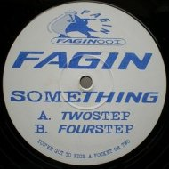 Fagin Aka Artful Dodger - Something (Twostep)