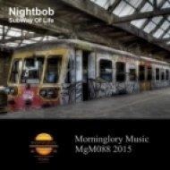Nightbob - SubWay of Life (Original Mix)