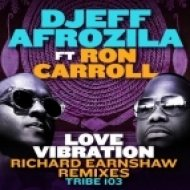 Djeff Afrozila Ft. Ron Carroll - Love Vibration (Richard Earnshaw Remix)