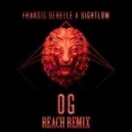 Fransis Derelle & Sightlow - OG (Reach Remix)