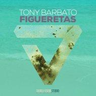 Tony Barbato - Figueretas (Original mix)