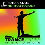 Future State - Hit That Harder (Original Mix)