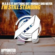 Made Feat Anything But Monday And Nayer - I\'m Still Standing (Original Mix)