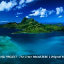 K&J PROJECT  - The Green Island (Original mix)