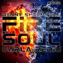 Denny Sheen, Carla Rediu - Fire Soul (feat. Carla Rediu) (Original Mix)