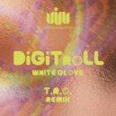 DiGiTroLL, T.R.O. - White Glove (T.R.O. Remix)