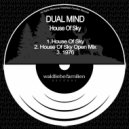 Dual Mind - House Of Sky (Open Mix)
