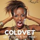 ColdVET - Get Outta My Mind (Instrumental & Vox Mix) (Instrumental & Vox Mix)