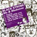Black Strobe - Me & Madonna (The Twelves Remix)