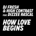 DJ Fresh & High Contrast Ft. Dizzee Rascal - How Love Begins (Phillip George Remix)