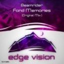 Beamrider - Fond Memories (Original Mix)