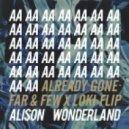 Alison Wonderland - Already Gone (ft. Brave Lido) (Far & Few & Loki Flip)