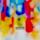 Dj AltaiR - Find Your Life (Original Mix)