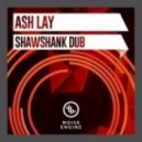 Ash Lay - Shawshank Dub (Original mix)