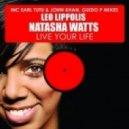 Leo Lippolis, Natasha Watts - Live Your Life (Earl Tutu & John Khan Mix)