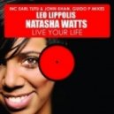 Leo Lippolis Ft. Natasha Watts - Live Your Life (Original Mix)
