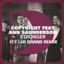 Copyright feat.Ann Saunderson  - Stronger (Fly & Leo Grand Remix)