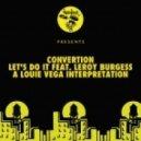 Convertion Ft. Leroy Burgess - Let\'s Do It (Louie Vega Dance Ritual Mix)
