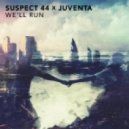 Suspect 44 & Juventa - We\'ll Run (Original mix)