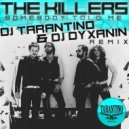 The Killers - Somebody Told Me  (Dj TARANTINO & DJ DYXANIN  Remix)