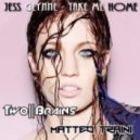 Jess Glynne Vs Cool Bros - Take Me Home (TwoBrains Vs MatteoTraini Mashup)