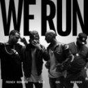 iSHi Ft. French Montana, Wale & Raekwon - We Run (Original mix)