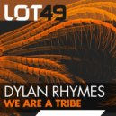 Dylan Rhymes  - We are A Tribe (Original mix)