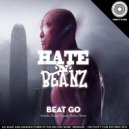 Hate N Beanz, Dustin Dynasty Nelson - Beat Go (Dustin Dynasty Nelson Remix)
