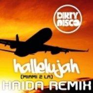 Dirtydisco, Haida - Hallelujah (Miami 2 LA) (Haida Nudisco Remix)