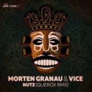 Vice & Morten Granau - Nutz (Querox Remix)