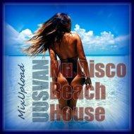 UUSVAN - Nu Disco Beach House ()